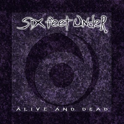 Six Feet Under - Alive And Dead | CD