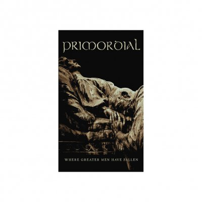 Primordial - Where Greater Men Have Fallen | Tape