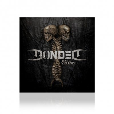 bonded - Rest In Violence | CD