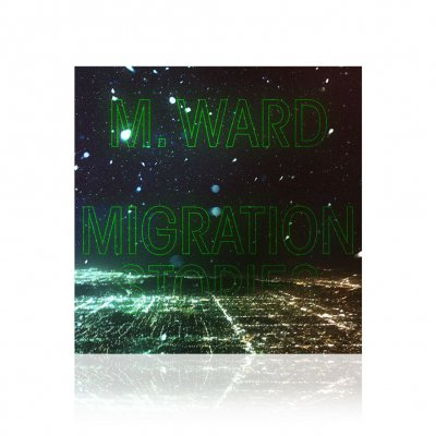 M. Ward - Migration Stories | CD