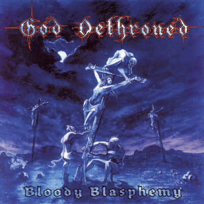 God Dethroned - Bloody Blasphemy | CD