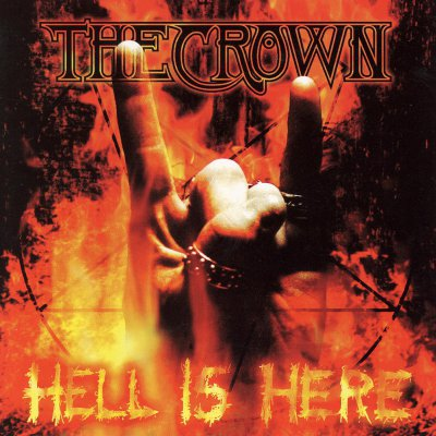 The Crown - Hell Is Here | CD