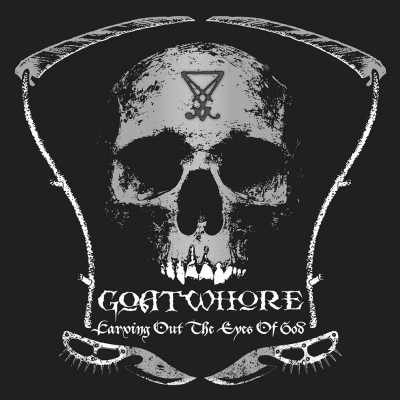 Goatwhore - Carving Out The Eyes Of God | CD