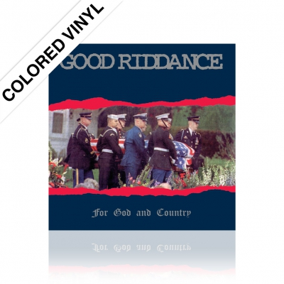 Good Riddance - For God and Country 25th Anniv. | Colored Vinyl