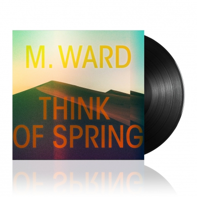 M. Ward - Think Of Spring | Black Vinyl