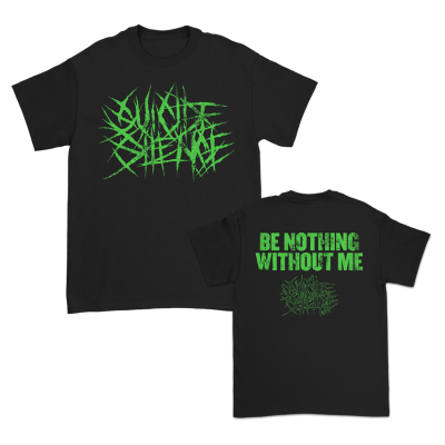 Be Nothing Without Me | T-Shirt