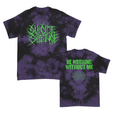 Be Nothing Without Me Purple Dye | T-Shirt