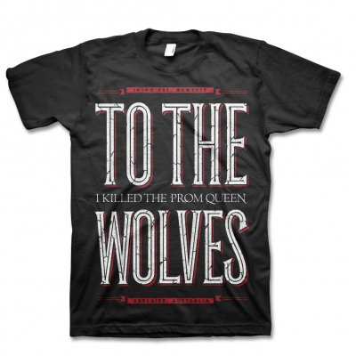 i-killed-the-prom-queen - To The Wolves T-Shirt (Black)