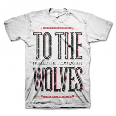 i-killed-the-prom-queen - To The Wolves T-Shirt (White)