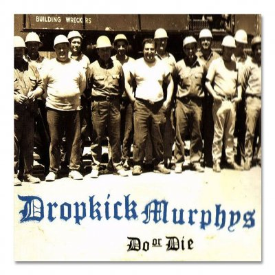 Dropkick Murphys - Do Or Die CD