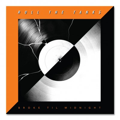 Roll The Tanks - Broke Til Midnight - CD