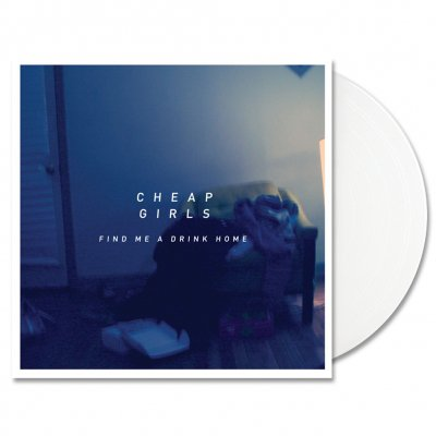 cheap-girls - Find Me A Drink Home LP (White)