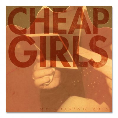 cheap-girls - My Roaring 20's CD