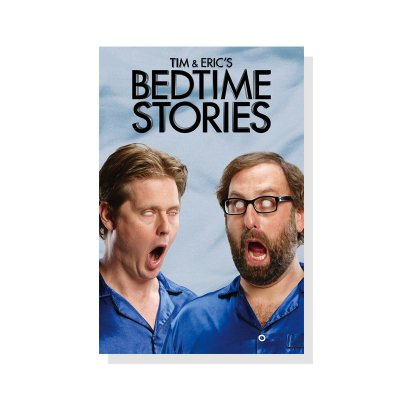 tim-and-eric - Tim & Eric Bedtime Stories Season 1