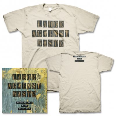 Christopher Paul Stelling - Labor Against Waste CD & Album Tee