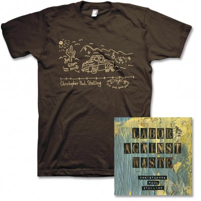 Christopher Paul Stelling - Labor Against Waste CD & Truck Tee