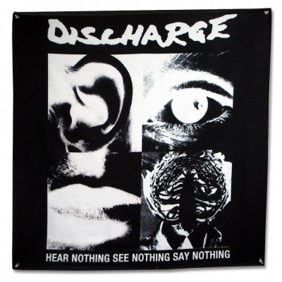 "Discharge - Hear Nothing See Nothing Say Nothing Flag (48"" x 4"