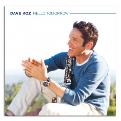 dave-koz - Hello Tomorrow CD