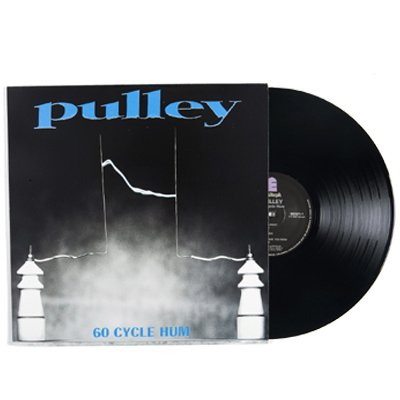 Pulley - 60 Cycle Hum - LP