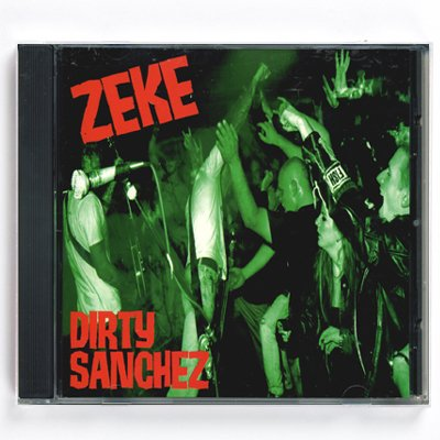 epitaph-records - Zeke - Dirty Sanchez CD