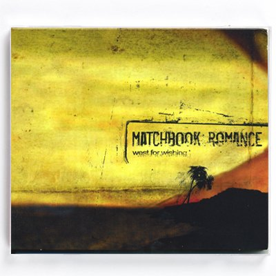 Matchbook Romance - West For Wishing - CD