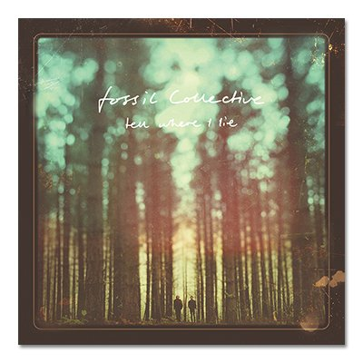 Fossil Collective - Tell Where I Lie CD