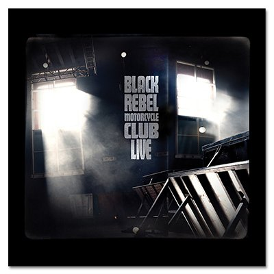 Black Rebel Motorcycle Club - Live (3 Disc Set)
