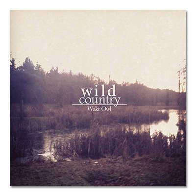 Wake Owl - Wild Country CD