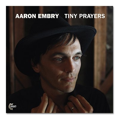 Aaron Embry - Tiny Prayers CD