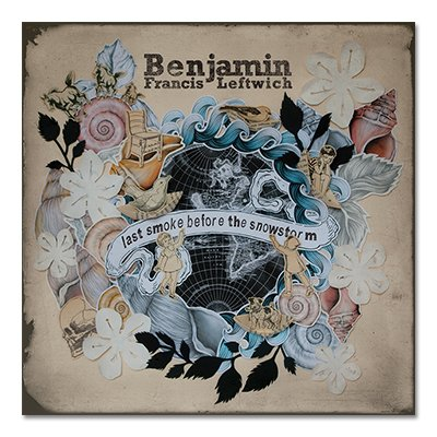 Benjamin Francis Leftwich - Last Smoke Before The Snowstorm - CD