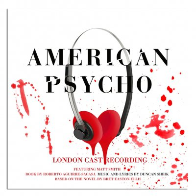 american-psycho - American Psycho: London Cast Recording