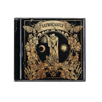 saywecanfly - Blessed Are Those CD
