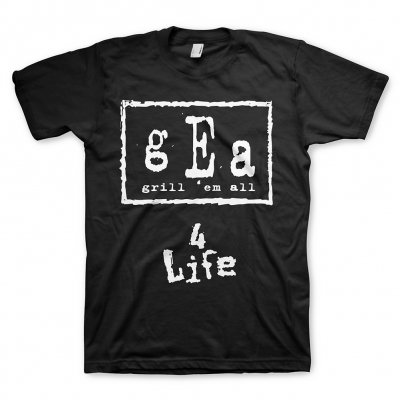 Grill Em All - 4 Life Tee