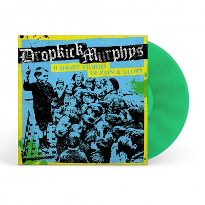 Dropkick Murphys - 11 Short Stories Of Pain And Glory LP (Kelly Green
