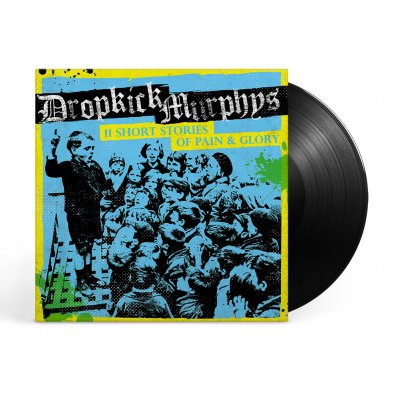 Dropkick Murphys - 11 Short Stories Of Pain And Glory LP (Black)