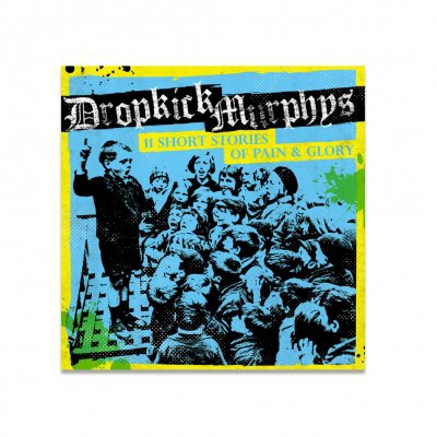 dropkick-murphys - 11 Short Stories Of Pain And Glory CD