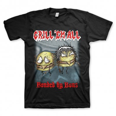 grill-em-all - Bonded By Buns Tee