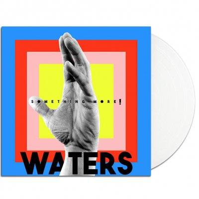 WATERS - Something More! LP (White colored vinyl + digital download) [Signed Vinyl]