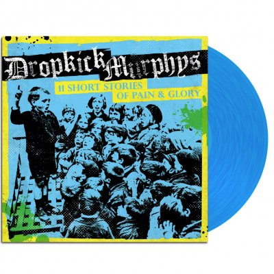 Dropkick Murphys - 11 Short Stories Of Pain And Glory LP (Blue)