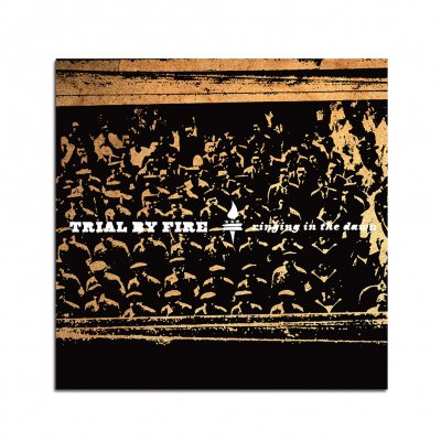 Trial By Fire - Ringing In The Dawn CD