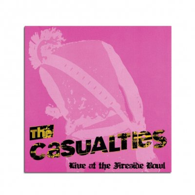 the-casualties - Live at the Fireside Bowl CD