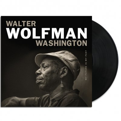 Walter Wolfman Washington - My Future Is My Past LP (Black)