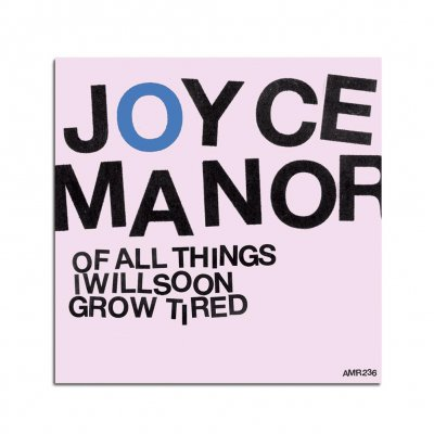 joyce-manor - Of All Things I Will Soon Grow Tired CD