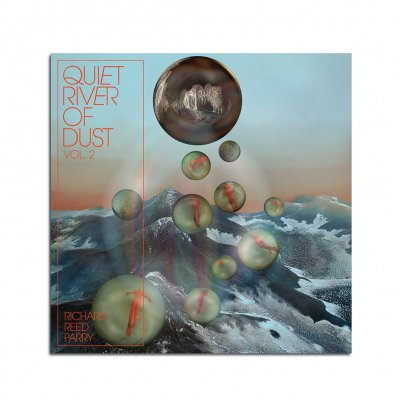 Richard Reed Parry - Quiet River of Dust Vol. 2 CD