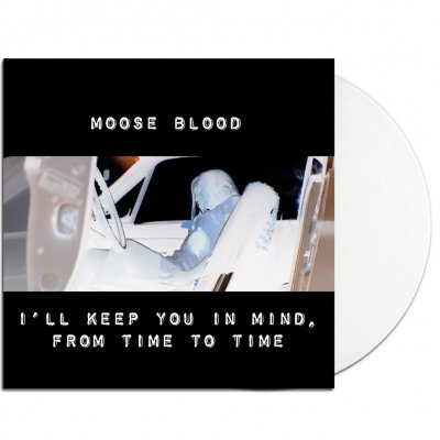 moose-blood - I'll Keep You In Mind From Time To Time LP Ltd. Co