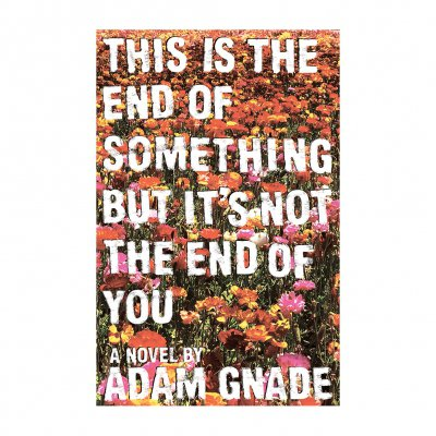 Adam Gnade - This Is the End Of Something... Book