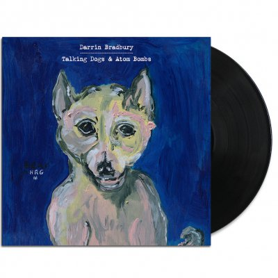 Darrin Bradbury - Talking Dogs & Atom Bombs LP (Black)