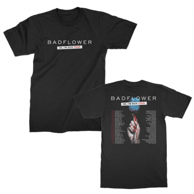 badflower - OK Im Sick 2019 Tour Tee (Black)