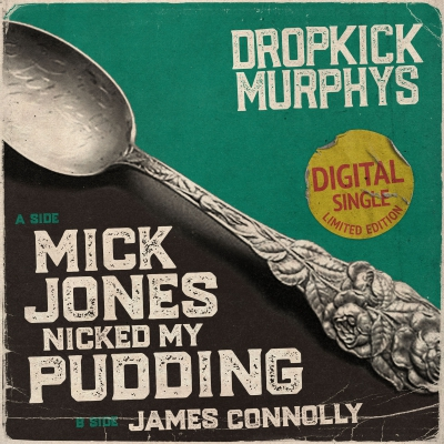 dropkick-murphys - Mick Jones Nicked My Pudding Digital EP