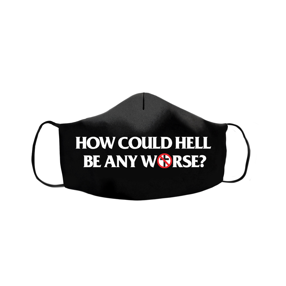 IMAGE | How Could Hell Be Any Worse? Face Mask (Black)